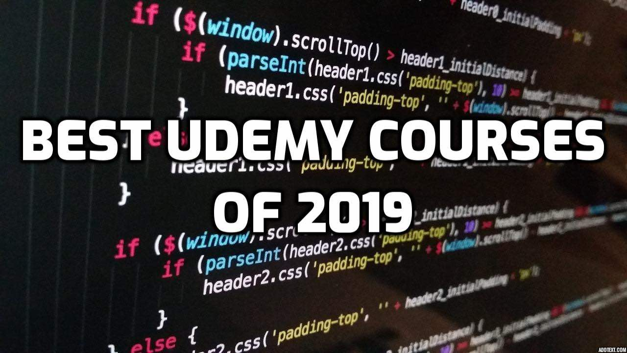 Top 16 Best Udemy Courses of  2019