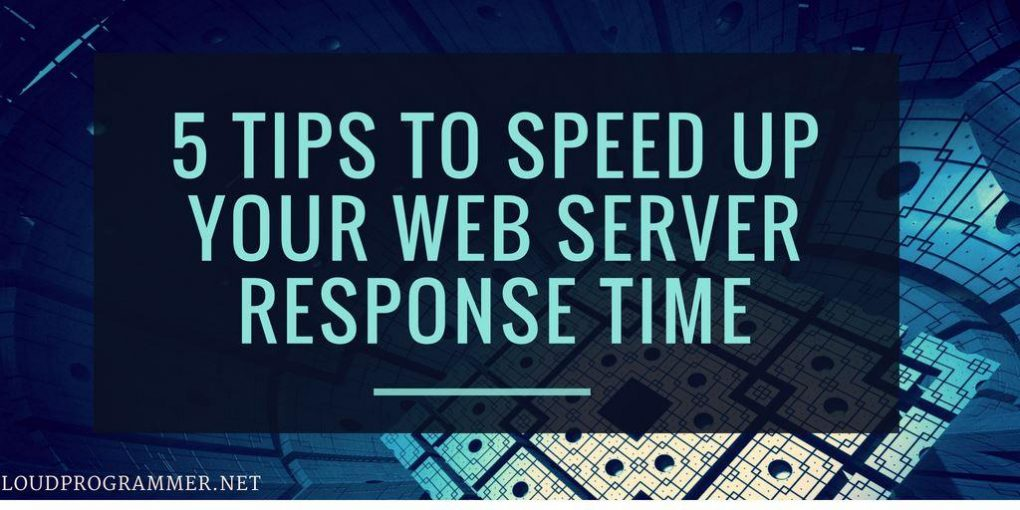 5-Tips-to-Speed-up-your-Web-Server-Response-Time