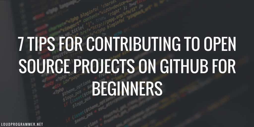 7 Tips For Contributing To Open Source Projects On Github For Beginners