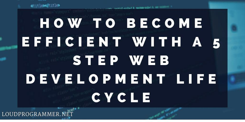 HOW-TO-BECOME-EFFICIENT-WITH-A-5-STEP-WEB-DEVELOPMENT-LIFE-CYCLE