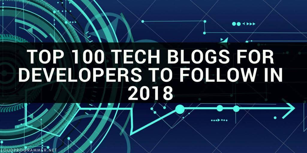 Top-100-Tech-Blogs-for-Developers-to-Follow-in-2018