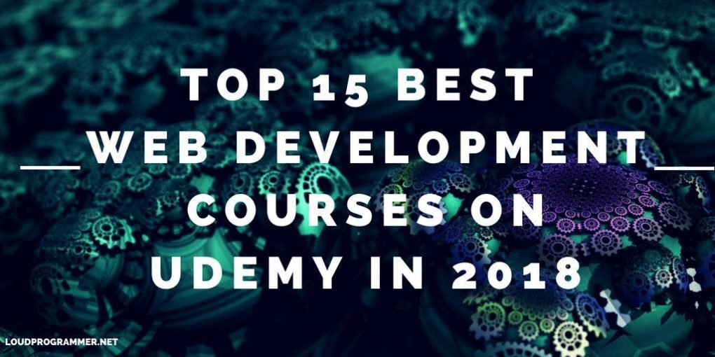 15 Best Udemy Courses & Certifications of 2019: Web Developement & More